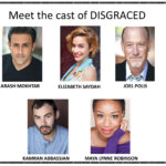 "Meet the Cast of ""Disgraced"""